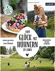 Vom Glück, mit Hühnern zu leben: Hühnerfreunde und ihre Geschichten
