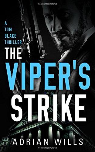 Read Online The Viper's Strike: A Tom Blake Thriller (The Tom Blake Thrillers) (Volume 3) pdf