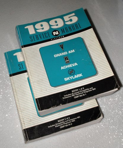 - 1995 Pontiac Grand Am - Oldsmobile Achieva - Buick Skylark Service Manuals (GM N Platform, 2 Volume Set)