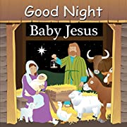 Good Night Baby Jesus (Good Night Our World)