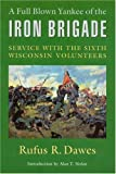 A Full Blown Yankee of the Iron Brigade, Rufus R. Dawes, 0803266189