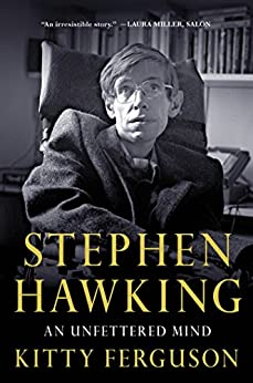 Stephen Hawking: An Unfettered Mind (MacSci) by [Ferguson, Kitty]