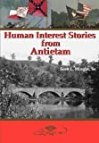 Front cover for the book Human Interest Stories from Antietam by Scott Mingus