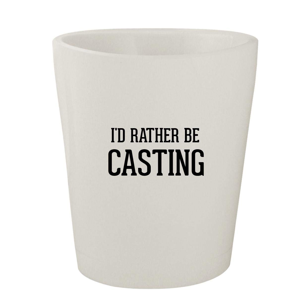 I'd Rather Be CASTING - White Ceramic 1.5oz Shot Glass
