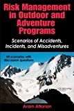 Risk Management in Outdoors and Adventure Programs : Scenarios of Accidents, Incidents, and Misadventures, Attarian, Aram, 1450404715