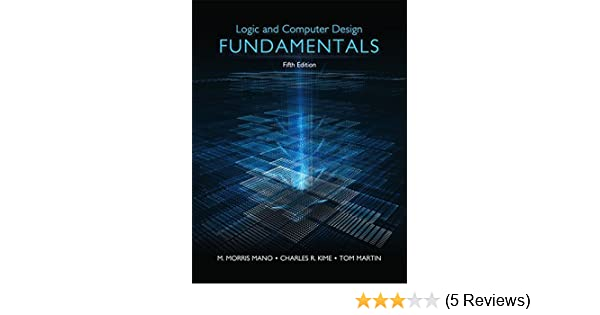 Logic computer design fundamentals 5th edition m morris r logic computer design fundamentals 5th edition m morris r mano charles r kime tom martin 9780133760637 amazon books fandeluxe Image collections