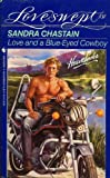 Love and a Blue-Eyed Cowboy, Sandra Chastain, 0553441353