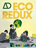 EcoRedux - Design Remedies for an Ailing Planet -Architectural Design