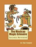 Brujo Mexican Magic: Aztec Human Sacrifice Demon Magic