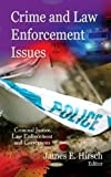 img - for [Crime and Law Enforcement Issues (Criminal Justice, Law Enforcement and Corrections)] [Author: Hirsch, James E.] [February, 2012] book / textbook / text book
