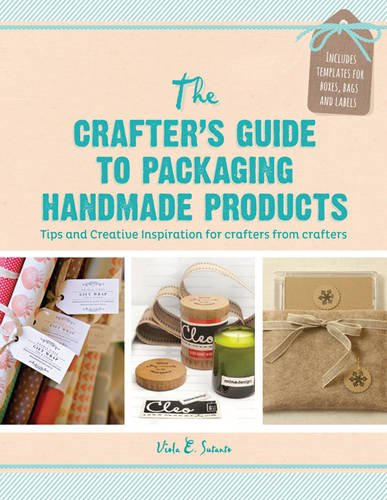 Crafter's Guide to Packaging Handmade Products: Tips and Creative Inspiration for Crafters from Crafters