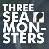 Three Sea Monsters, Tod Thilleman, 1933132841