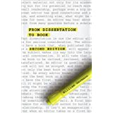 From Dissertation to Book, Second Edition (Chicago Guides to Writing, Editing, and Publishing)