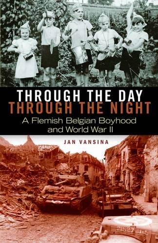 Through the Day, through the Night: A Flemish Belgian Boyhood and World War II