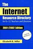 The Internet Resource Directory for K-12 Teachers and Librarians, Elizabeth B. Miller, 1563089130