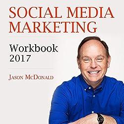 Social Media Marketing Workbook: 2017