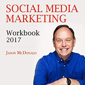 Social Media Marketing Workbook: 2017 Audiobook