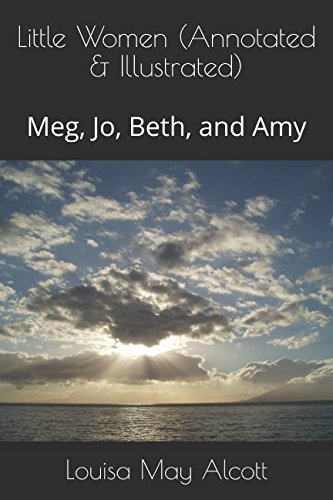 Little Women (Annotated & Illustrated): Meg, Jo, Beth, and Amy (Little Women Trilogy)