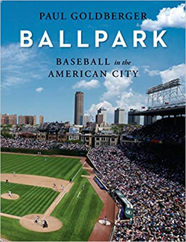 c59ef702b46 Ballpark  Baseball in the American City  Paul Goldberger  9780307701541   Amazon.com  Books