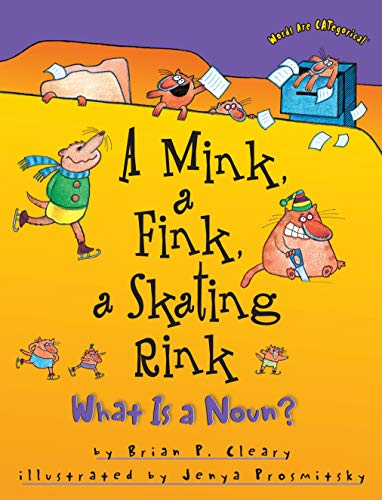 A Mink, a Fink, a Skating Rink: What is a Noun? (Words Are Categorical)