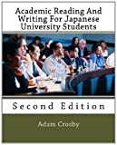 Academic Reading and Writing for Japanese University Students, Adam Crosby, 1495383199