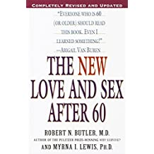 The New Love and Sex After 60: Completely Revised and Updated