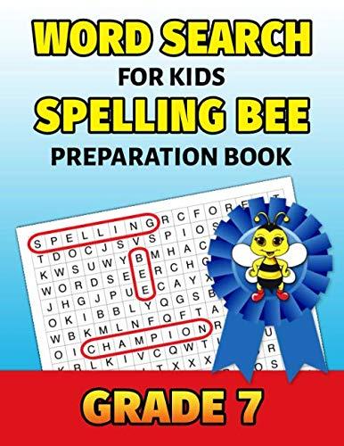 Word Search For Kids Spelling Bee Preparation Book Grade 7: 7th Grade Spelling Workbook Fun Puzzle Book Seventh Grade Teacher Student Class Homeschool