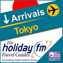 Tokyo: Holiday FM Travel Guide Audiobook by  Holiday FM Narrated by Sarah Kerr