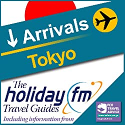 Tokyo: Holiday FM Travel Guide