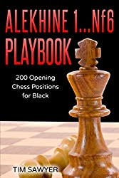 Alekhine 1...Nf6 Playbook: 200 Opening Chess Positions for Black (Chess Opening Playbook)