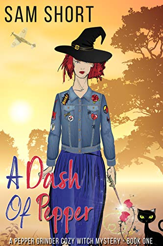 A Dash Of Pepper: A Pepper Grinder Cozy Witch Mystery - Book One (Pepper Grinder Cozy Witch Mystery Series 1) by [Short, Sam]