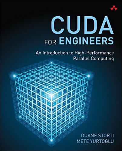 CUDA for Engineers: An Introduction to High-Performance Parallel Computing (Parallel Computer Architecture)