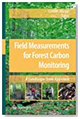 Field Measurements for Forest Carbon Monitoring: A Landscape-Scale Approach