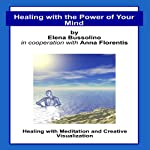 Healing with the Power of Your Mind | Elena Bussolino