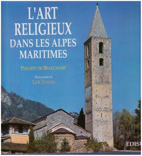 L'art religieux dans les Alpes-Maritimes : Architecture religieuse, peintures murales et retables Relié – 1 octobre 1993 Philippe de Beauchamp Loïc-Jahan Edisud 2857444850