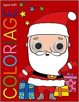 Coloriage Les Yeux Qui Bougent Joyeux Noel Des 3 Ans Amazon Fr Florino Dania Livres