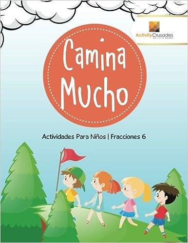 Camina Mucho : Actividades Para Niños | Fracciones 6 (Spanish Edition) (Spanish)