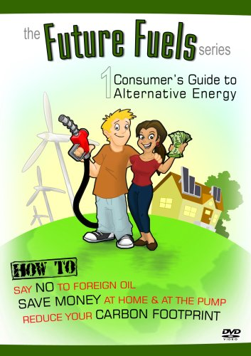Future Fuels 1  Consumers Guide To Alternative Energy
