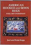 American Hooked and Sewn Rugs, Joel Kopp and Kate Kopp, 0525474056