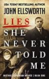 #4: Lies She Never Told Me (Michael Gresham Series Book 1)