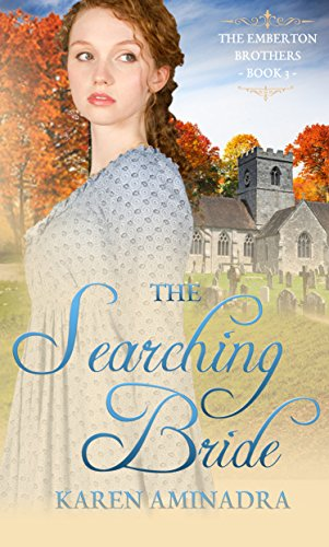 The Searching Bride: Has the love she's searched for been within reach all along? (The Emberton Brothers Book 3) by [Aminadra, Karen]