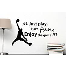 Just play have fun enjoy the game cute Wall Vinyl Decal motivational sport basketball inspired Quote Art Saying Lettering stencil Sticker wall decoration