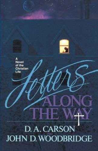 Letters Along the Way: A Novel of the Christian Life