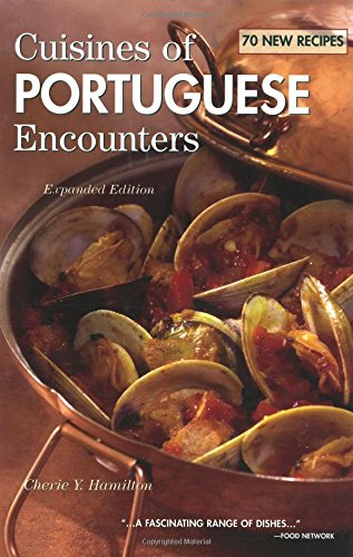 Cuisines of Portuguese Encounters by Cherie Hamilton
