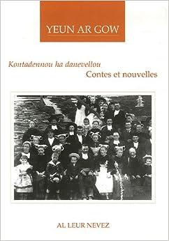 Kontadennou ha danevellou : Contes et nouvelles, édition bilingue français-breton