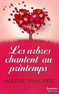 Les arbres chantent au printemps par Hélène Philippe