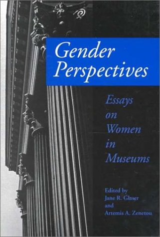 Gender Perspectives: Essays on Women in Museums