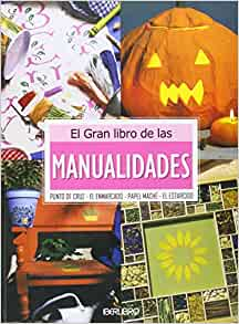 El Gran Libro de Las Manualidades (Spanish Edition): Iberlibros