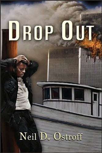 When The Twin Towers Fell, Nathan Cruz Saved The Lives of Strangers But The One Life he Couldn't Save Would Send Him in Isolation – Neil Ostroff's Gut-Wrenching Thriller Drop Out – Now $1.99 on Kindle