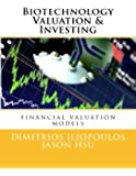 Biotechnology Valuation & Investing: Biotech Valuation & Investing